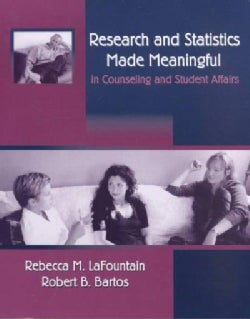 Research and Statistics Made Meaningful in Counseling and Student Affairs With Infotrac (Paperback)