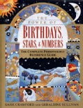 The Power of Birthdays, Stars, & Numbers: The Complete Personology Reference Guide (Paperback)