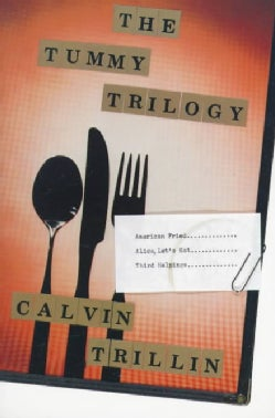 The Tummy Trilogy: American Fried/Alice, Let's Eat/Third Helpings (Paperback)