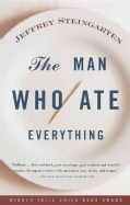 The Man Who Ate Everything: And Other Gastronomic Feats, Disputes, and Pleasurable Pursuits (Paperback)