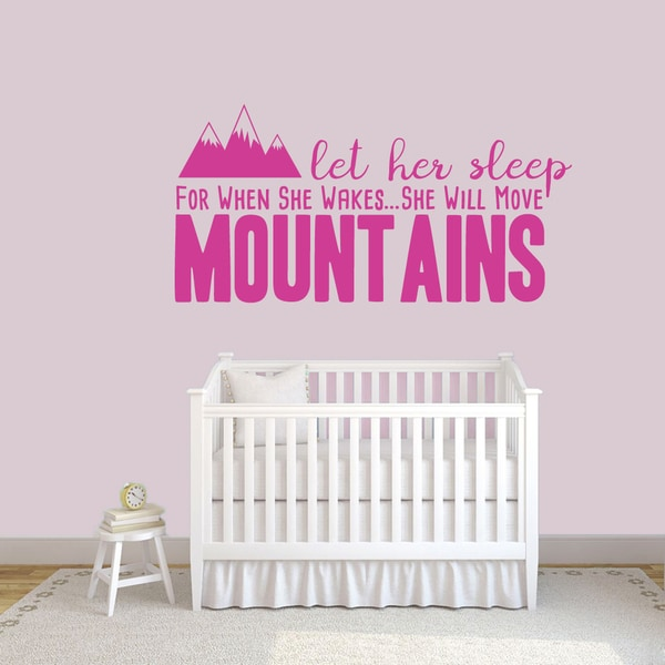 Let Her Sleep For When She Wakes Wall Decal - 60 x 30 Inches