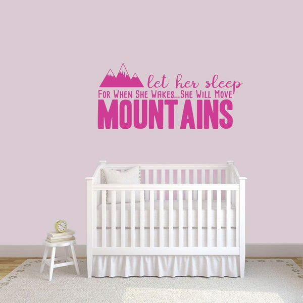 Let Her Sleep For When She Wakes Wall Decal - 48 x 22 Inches