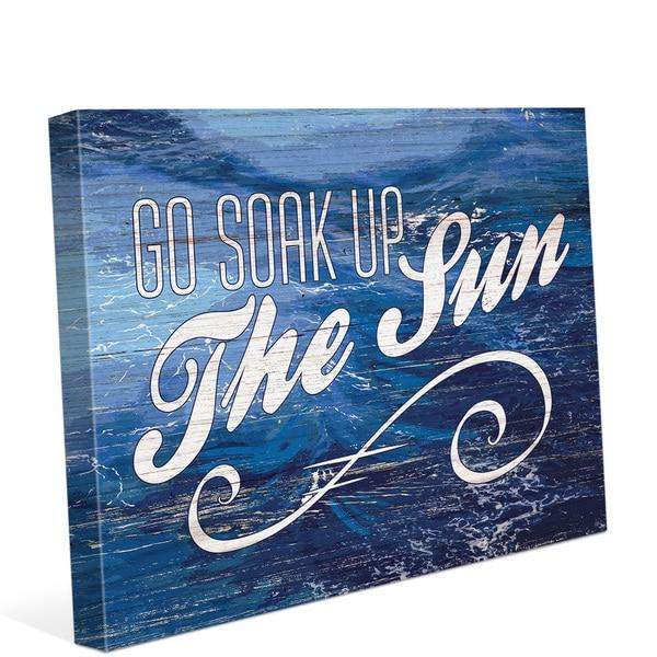 Go Soak Up the Sun - Wood Wall Art on Canvas