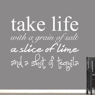 Take Life With a Grain Of Salt Wall Decal - 60 x 48 Inches