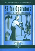 5S for Operators: 5 Pillars of the Visual Workplace (Paperback)