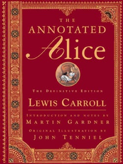 The Annotated Alice: The Definitive Edition (Hardcover)