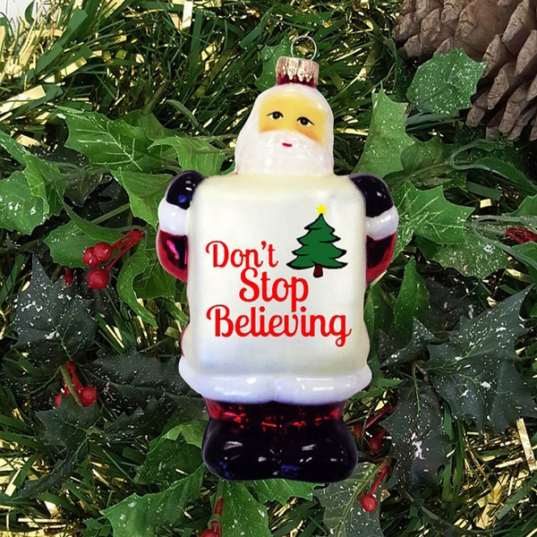 Glass 5 Inch Santa Claus Ornament with Don't Stop Believing Sign