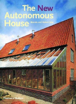 The New Autonomous House: Design and Planning for Sustainability (Paperback)