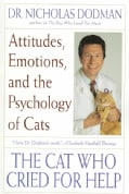 The Cat Who Cried for Help: Attitudes, Emotions, and the Psychology of Cats (Paperback)