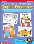 The Big Book of Reproducible Graphic Organizers: 50 Great Templates to Help Kids Get More Out of Reading, Writing... (Paperback)