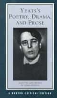 Yeats's Poetry, Drama, and Prose: Authorative Texts, Contexts, Criticism (Paperback)