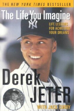 The Life You Imagine: Life Lessons for Achieving Your Dreams (Paperback)