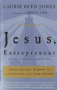 Jesus, Entrepreneur: Using Ancient Wisdom to Launch and Live Your Dreams (Paperback)