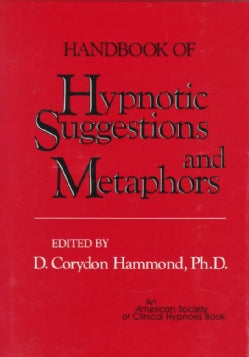 Handbook of Hypnotic Suggestions and Metaphors (Hardcover)