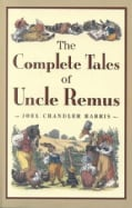 The Complete Tales of Uncle Remus (Hardcover)