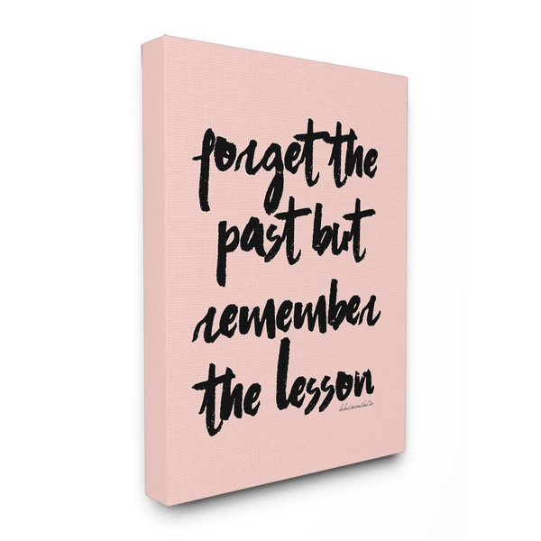 lulusimonSTUDIO 'Forget the Past But Remember the Lesson' Stretched Canvas Wall Art