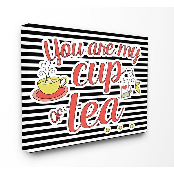 'You Are My Cup of Tea' Stretched Canvas Wall Art
