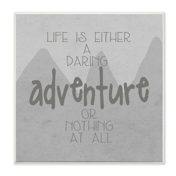 Life Is an Adventure' Grey Mountains Plaque Wall Art