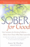 Sober for Good: New Solutions for Drinking Problems-Advice from Those Who Have Succeeded (Paperback)
