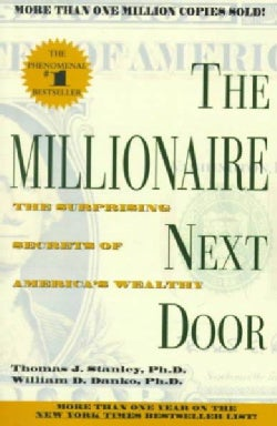 The Millionaire Next Door: The Surprising Secrets of America's Wealthy (Paperback)