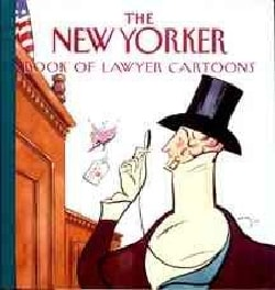 The New Yorker Book of Lawyer Cartoons (Hardcover)
