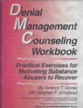 Denial Management Counseling Workbook: Practical Exercises for Motivating Substance Abusers to Recover (Paperback)