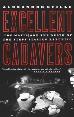 Excellent Cadavers: The Mafia and the Death of the First Italian Republic (Paperback)