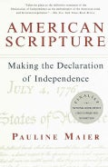 American Scripture: Making the Declaration of Independence (Paperback)