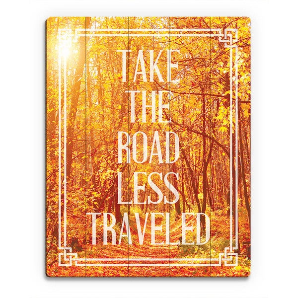 Take the Road Less Traveled' Wall Art on Wood