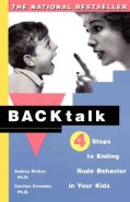 Backtalk: Four Steps to Ending Rude Behavior in Your Kids (Paperback)