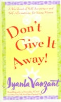 Don't Give It Away!: A Workbook of Self-Awareness and Self-Affirmations for Young Women (Paperback)