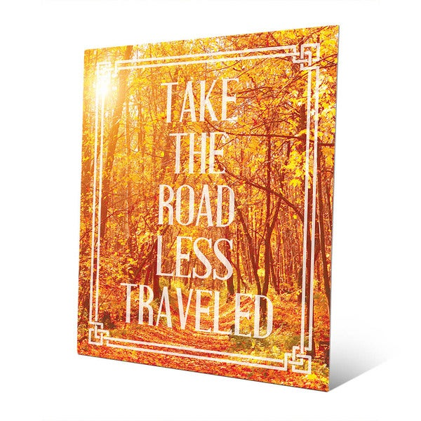 Take the Road Less Traveled' Wall Art on Metal