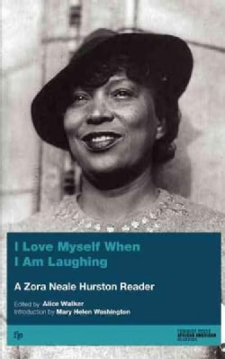 I Love Myself When I Am Laughing ... and Then Again When I Am Looking Mean and Impressive: A Zora Neale Hurston R... (Paperback)