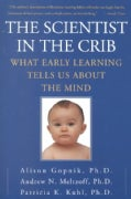 The Scientist in the Crib: What Early Learning Tells Us About the Mind (Paperback)