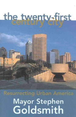 The Twenty-First Century City: Resurrecting Urban America (Paperback)