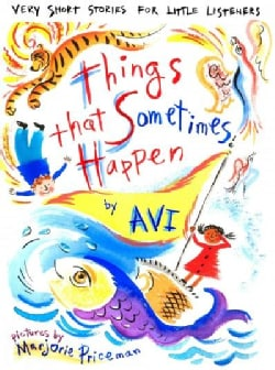 Things That Sometimes Happen: Very Short Stories for Little Listeners (Hardcover)