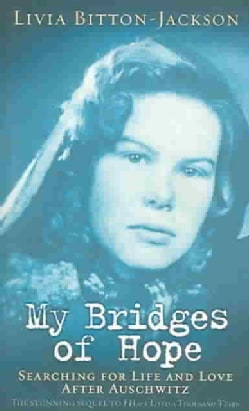 My Bridges of Hope: Searching for Life and Love After Auschwitz (Paperback)