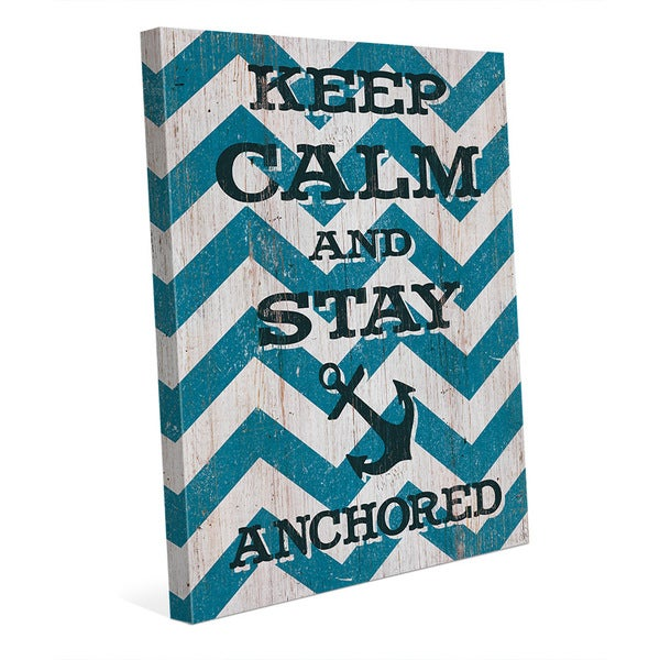 'Keep Calm and Stay Anchored' Canvas Wall Art