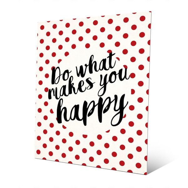 What Makes You Happy Metal Wall Art