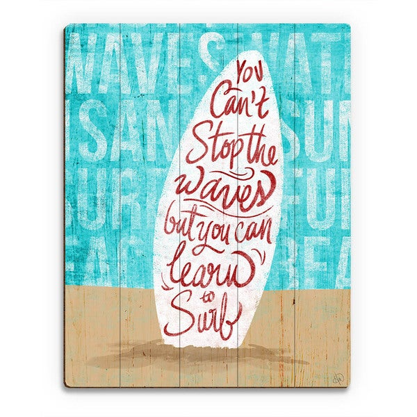 'You Can't Stop the Waves' Wood Wall Art