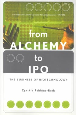 From Alchemy to Ipo: The Business of Biotechnology (Paperback)