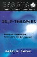 Self-Theories: Their Role in Motivation, Personality, and Development (Paperback)