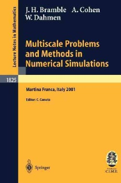 Multiscale Problems and Methods in Numerical Simulations: Lectures Given at the C.I.M.E. Summer School Held in Ma... (Paperback)