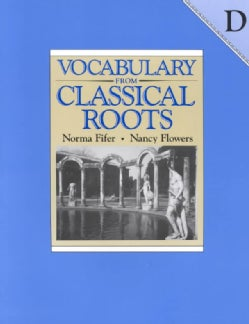 Vocabulary from Classical Roots - D (Paperback)