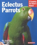 Eclectus Parrots: Everything About Purchase, Care, Feeding, and Housing (Paperback)