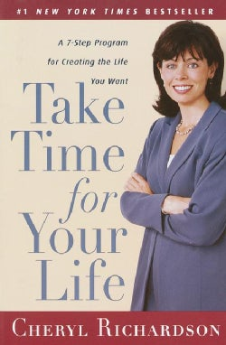 Take Time for Your Life: A Personal Coach's Seven-Step Program for Creating the Life You Want (Paperback)