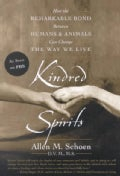 Kindred Spirits: How the Remarkable Bond Between Humans and Animals Can Change the Way We Live (Paperback)
