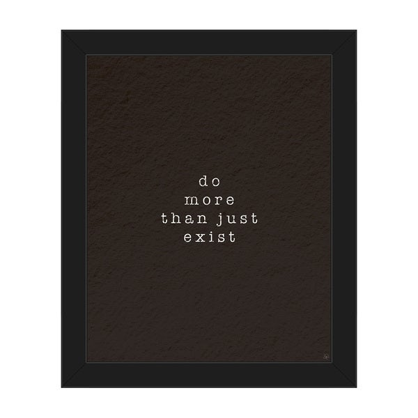 Do More Than Just Exist' Framed Canvas Wall Art