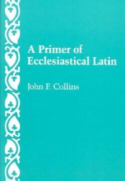 Primer of Ecclesiastical Latin (Paperback)
