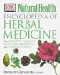 Encyclopedia of Herbal Medicine: The Definitive Home Reference Guide to 550 Key Herbs With All Their Uses As Reme... (Hardcover)